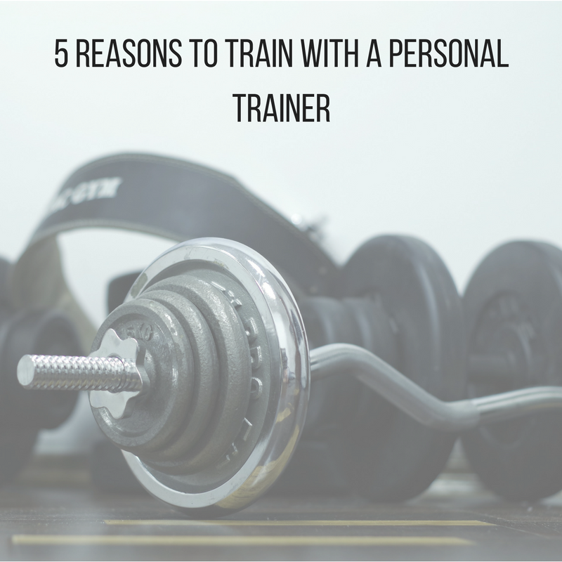 5 Reasons to Train with a Personal Trainer